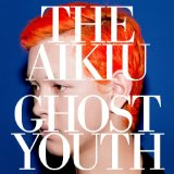 Ghost Youth Lyrics The Aikiu