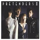 PRETENDERS/PRETENDERS II Lyrics The Pretenders
