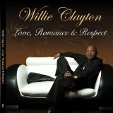 Love, Romance & Respect Lyrics Willie Clayton