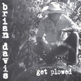 Get Plowed Lyrics Brian Davis