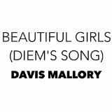 Beautiful Girls (Diem's Song) (Single) Lyrics Davis Mallory