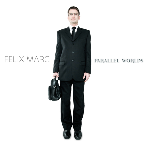Parallel Worlds Lyrics Felix Marc