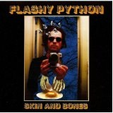 Skin And Bones Lyrics Flashy Python