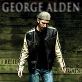 I Believe Again Lyrics George Alden