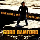 Honkytonks And Heartaches Lyrics Gord Bamford