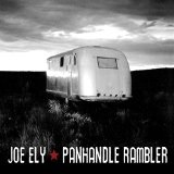 Panhandle Rambler Lyrics Joe Ely