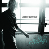 Until the Sun Goes Out (EP) Lyrics Lance Herring