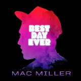 Best Day Ever (Mixtape) Lyrics Mac Miller