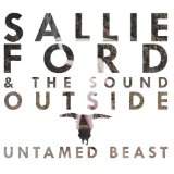 Untamed Beast Lyrics Sallie Ford & The Sound Outside