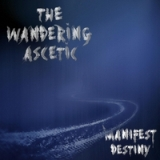 Manifest Destiny Lyrics The Wandering Ascetic