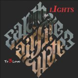Lights Lyrics Tr3Love