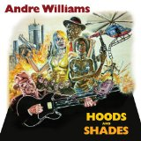 Hoods and Shades Lyrics Andre Williams