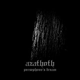 Persephone's Dream Lyrics Azathoth