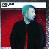 Crazy Lyrics Chris Lake