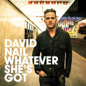 Whatever She's Got (Single) Lyrics David Nail