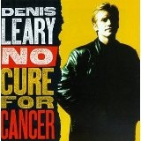 No Cure For Cancer Lyrics Denis Leary
