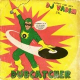 DUBCATCHER Lyrics DJ VADIM