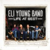 Life At Best Lyrics Eli Young Band