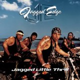 Jagged Little Thrill Lyrics JAGGED EDGE