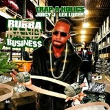 Rubba Band Business (Mixtape) Lyrics Juicy J
