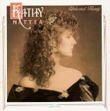 Untasted Honey Lyrics Kathy Mattea