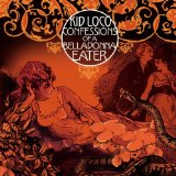 Confessions of a Belladonna Eater Lyrics Kid Loco