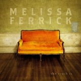 I Don't Want You to Change Lyrics Melissa Ferrick