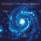 Long-Range Influence Lyrics Ozone Player & Matt Howarth