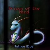 Prison Of The Mind Lyrics Python Blue