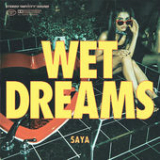 Wet Dreams (Single) Lyrics Saya