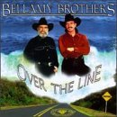 Over the Line Lyrics The Bellamy Brothers