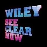 See Clear Now Lyrics Wiley