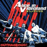 Outrageous! Lyrics Alice In Videoland