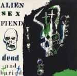 Dead And Buried Lyrics Alien Sex Fiend