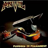 Plugged in Permanent Lyrics Anvil