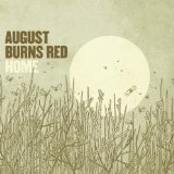 Home Lyrics August Burns Red