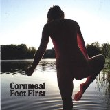 Feet First Lyrics Cornmeal