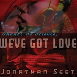 Thanks To Science, We've Got Love Lyrics Jonathan Seet