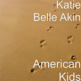 American Kids (Single) Lyrics Katie Belle Akin