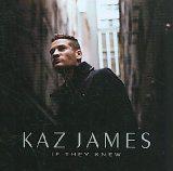 If They Knew Lyrics Kaz James