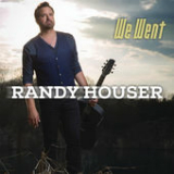 We Went (Single) Lyrics Randy Houser