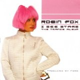 I see stars: the trance album Lyrics Robin Fox