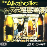 21 & Over Lyrics Tha Alkaholiks