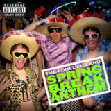 Spring Break Anthem (Single) Lyrics The Lonely Island