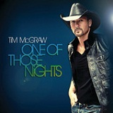 One of Those Nights (Radio Edit) (Single) Lyrics Tim McGraw
