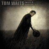 Mule Variations Lyrics Tom Waits