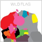 Wild Flag Lyrics Wild Flag