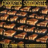 Live from the Neighborhood Lyrics Acoustic Syndicate