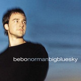Big Blue Sky Lyrics Bebo Norman