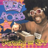 8 Tracks N 45s Lyrics Bigg Robb